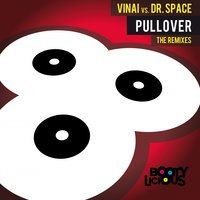 Pullover the Remixes — VINAI, Dr. Space