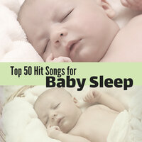 Top 50 Hit Songs for Baby Sleep - Nature Selection — Baby Bridget
