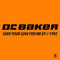 Save Your Love for Me - EP // 1992 — Johnny Bristol, Dr. Baker, Monica Green, Dr. Baker feat. Johnny Bristol & Monica Green