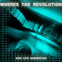 Where's the Revolution — New Life Generation