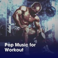 Pop Music for Workout — Gym Workout, Crossfit Junkies, Ultimate Fitness Playlist Power Workout Trax