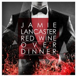 Red Wine over Dinner — Jamie Lancaster