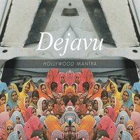 Dejavu — Rodrigo Caê, Hollywood Mantra