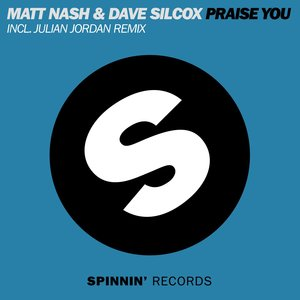 Matt Nash, Dave Silcox - Praise You