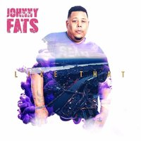 Like That — Johnny Fats