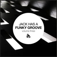 Jack Has a Funky Groove, Vol. 3 — сборник