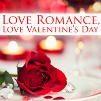 Love Romance, Love Valentine's Day — Be My Valentine