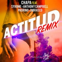 Actitud — Anthony Campbell, Chapa, Padrino, DiBrasco, Syrome