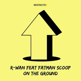 On the Ground — Fatman Scoop, R-Wan