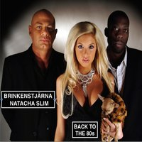 Back to the 80s — Natacha, Brinkenstjärna, Slim
