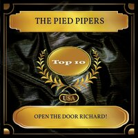 Open The Door Richard! — The Pied Pipers