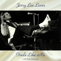 Fools Like Me — Jerry Lee Lewis
