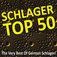 Schlager Top 50 - The Very Best Of German Schlager! — сборник