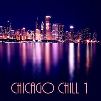 Chicago Chill 1 — Al Jewer & Andy Mitran