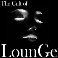 The Cult of Lounge — сборник