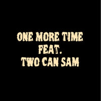 One More Time — Corey Mitchell, Two Can Sam