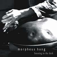 Listening in the Dark — Morpheus Hang Drum