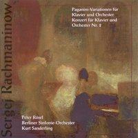 Sergei Rachmaninoff: Rhapsody on a Theme of Paganini / Piano Concerto No. 2 (Rosel, Berlin Symphony, K. Sanderling) — Kurt Sanderling & Berlin Symphony Orchestra