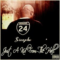 Just a Kid from the Hall — Sixxpho