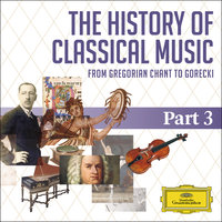 The History Of Classical Music - Part 3 - From Berlioz To Tchaikovsky — сборник
