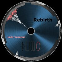 Rebirth — Lady Vusumzi & Steven Blair, Lady Vusumzi, Steven Blair