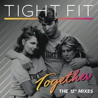 "Together: The 12"" Mixes — Tight Fit"