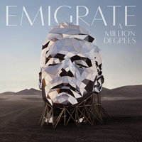 A Million Degrees — Emigrate