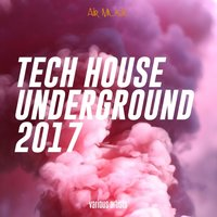 Tech House Underground 2017 — сборник
