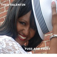Fuss and Fight — Theo Valentin