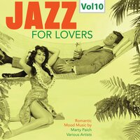 Jazz for Lovers, Vol. 10 — Marty Paich, Coleman Hawkins, Ernie Henry, Mundell Lowe, Zoot Sims, Kenny Drew