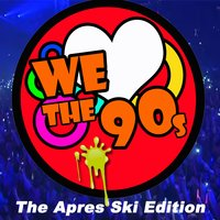 We Love the 90's - The Après Ski Edition — сборник