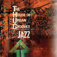 Thug Jazz — T.H.U.G. (The House Of Urban Grooves)