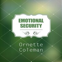 Emotional Security — Ornette Coleman