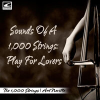 Sounds Of A 1,000 Strings: Play For Lovers — Art Neville, The 1,000 Strings
