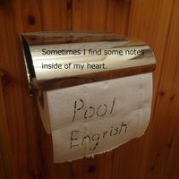 Sometimes I Find Some Notes Inside of My Heart. — Pool Engrish
