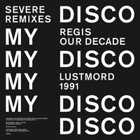 Severe Remixes — My Disco
