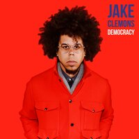 Democracy — Jake Clemons