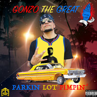 Parking Lot Pimpin' — Gonzo the Great