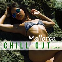 Mallorca Chillout 2016 - Chill Lounge, Chill Out Music, Beach Party, Sunset, After Dark, Relaxation, Nature Sounds — Easy Study Music Chillout