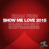 Show Me Love 2015 — Sean Finn