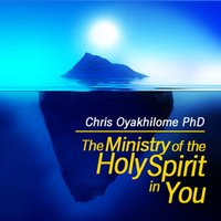 The Ministry of the Holy Spirit in You — Chris Oyakhilome Ph.d