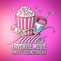 Ladies Favorite Movie and Tv Soundtracks — саундтрек, Best Movie Soundtracks