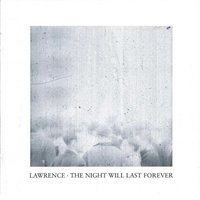 The Night Will Last Forever — Lawrence