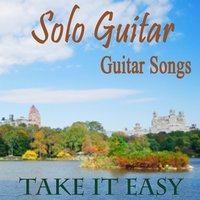 Solo Guitar - Guitar Songs - Take It Easy — Acoustic Guitar Tribute Players, Steve Petrunak