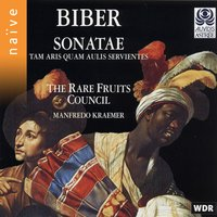 Biber: Sonatae, tan aris, quam aulis servientes — Manfredo Kraemer, The Rare Fruits Council