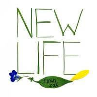 New Life — Ryan Zak