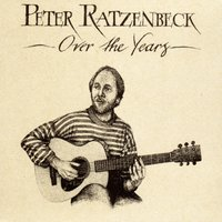 Over the Years — Peter Ratzenbeck