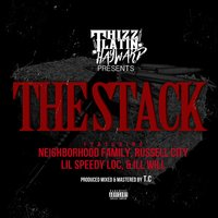 The Stack — Neighborhood Family, Russell City, Lil Will, Lil Speedy Loc
