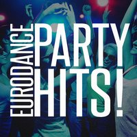 Eurodance Party Hits! — Ibiza Dance Party, Ultimate Dance Hits, Billboard Top 100 Hits