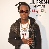 Nap Fly, Vol. 1 — Lil Fresh